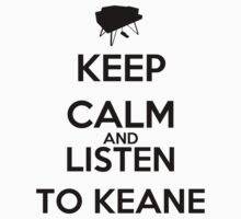 Keep Calm And Listen To Keane by keanecalm