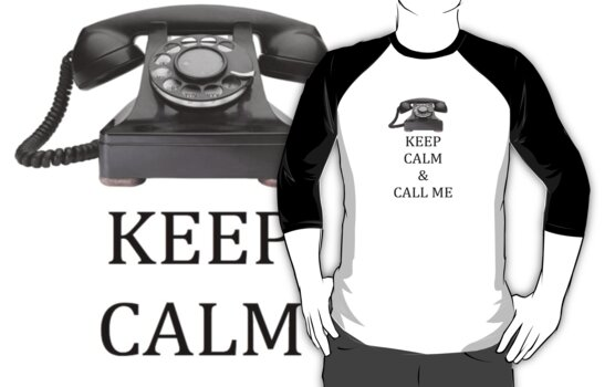 Keep Calm and Call Me by Vikki-Rae Burns