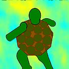 Be the Turtle (back) by PharrisArt