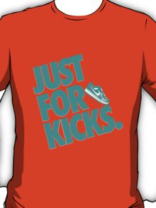 Just for kicks-Aqua T-Shirt