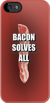 BACON SOLVES by mrbacon