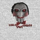 Jigsaw Puppet - Make Your Choice by batiman