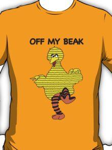 Off my beak T-Shirt