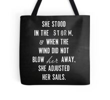 She Stood In The Storm... Tote Bag