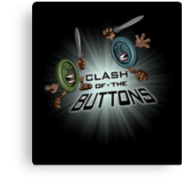 Clash of the BUTTONS Canvas Print