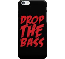 Drop The Bass iPhone Case/Skin