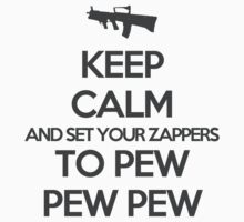 Starkid: Keep calm and set your zappers to pew pew pew (grey) by Piwoly