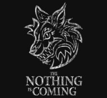 The Nothing is coming (white) by Fanboy30