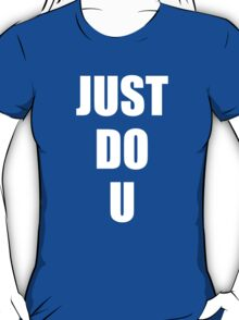 Just Do You T-Shirt