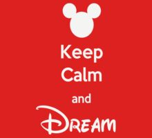 Keep Calm and Dream by orangecrocs