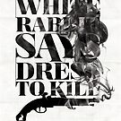 White Rabbit Says ~ Dress To Kill by whiterabbitsays