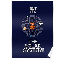 """But it's the Solar System!"" - with text Poster"
