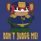 Don't Judge Me T-shirt! by Monkey-Hut