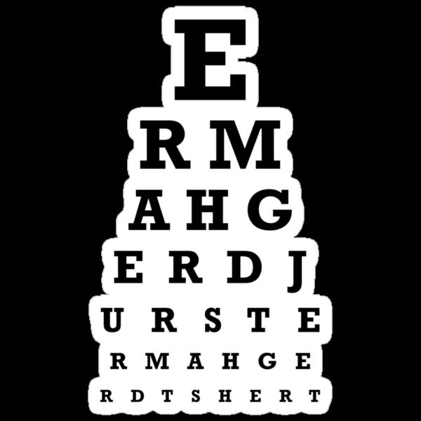 ERMAHGERD TSHERT!! by aDogsBreakfast