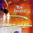 Healthy Living - digital version by  Angela L Walker