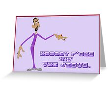 Nobody F*cks Wit' the Jesus (Non potty mouth version) Greeting Card