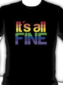 It's all fine T-Shirt