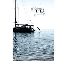 Refresh Your Spirit Photographic Print