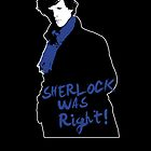 Sherlock Was Right by atlasspecter