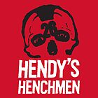 Hendy's Henchmen by nazarcruce
