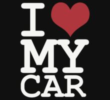 I love my car by WAMTEES