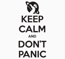 Keep Calm and Don't Panic by zachsbanks