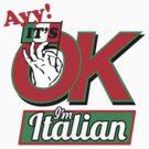 It's Okay, Im Italian by Illestraider