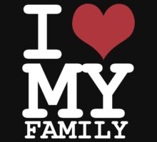 I love my family by WAMTEES