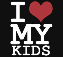 I love my kids by WAMTEES