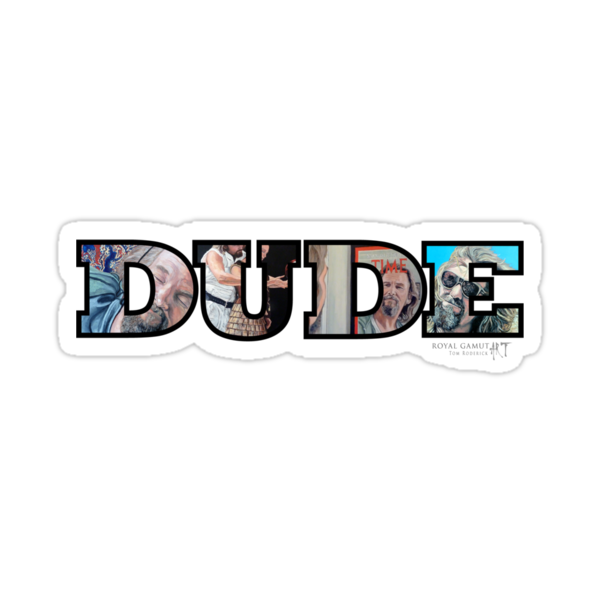 Dude by Tom Roderick