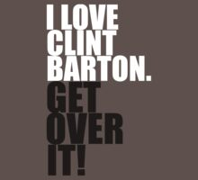 I love Clint Barton. Get over it! by gloriouspurpose