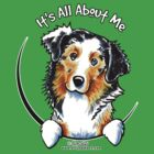 Australian Shepherd :: It&#x27;s All About Me by offleashart