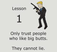 Only trust people with big butts. by JcDesign