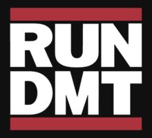 RUN DMT  by SublimeKush
