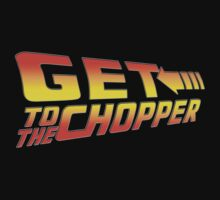 GET TO THE CHOPPER!! by PureOfArt