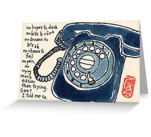 The Call Won't Come, I Won't Be The One Greeting Card