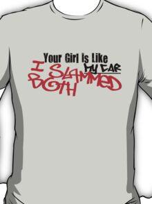 Your Girl, My Car. SLAMMED T-Shirt