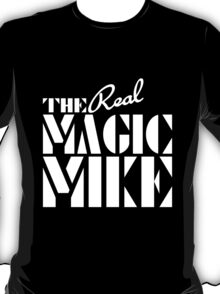 The REAL Magic Mike T-Shirt