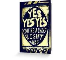 yes yes yes Greeting Card