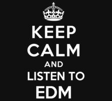 Keep Calm and listen to EDM by Yiannis  Telemachou