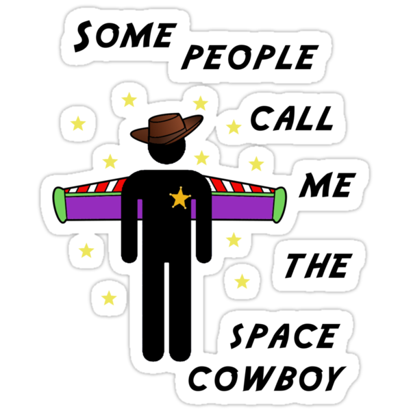 Some people call me the space cowboy by nimbusnought