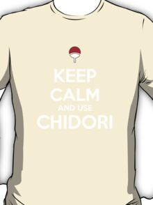 Keep Calm and use Chidori T-Shirt