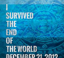 I Survived The End of The World by perkinsdesigns
