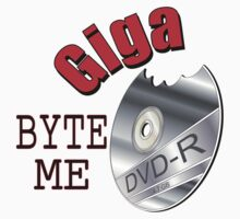 Giga Byte Me by tigressmuse