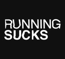 RUNNING SUCKS - White by Jason Forster