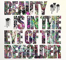 Beauty Is In The Eye of The Beholder by Phil Perkins