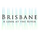 Brisbane by Ali Choudhry
