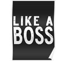 Like A Boss [WHITE] Poster