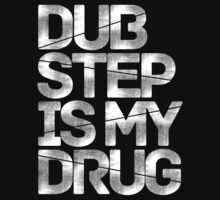 Dubstep Is My Drug by DropBass