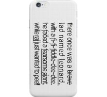 Minstrels Will Sing Songs About You.... iPhone Case/Skin